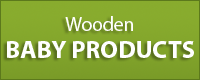 Wooden Baby Products and Toys