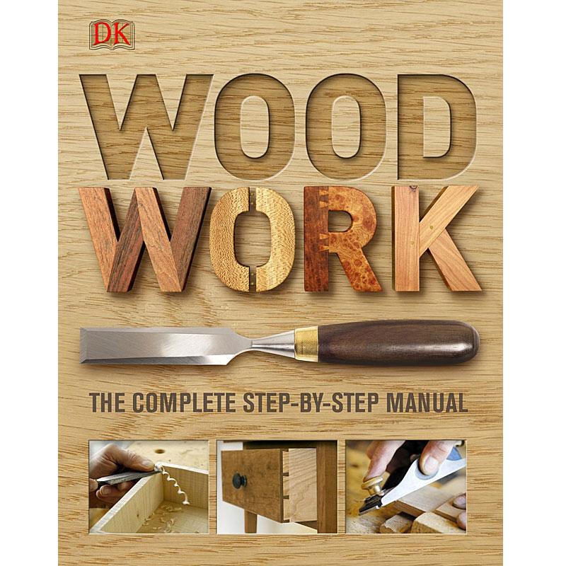 Woodwork: A Step-by-step Photographic Guide